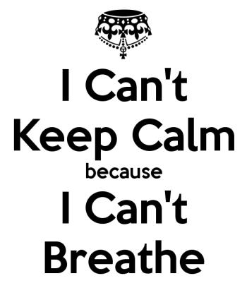 keep calm and breath...