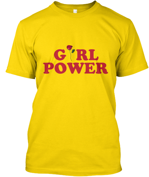 girl power t-shirt teespring